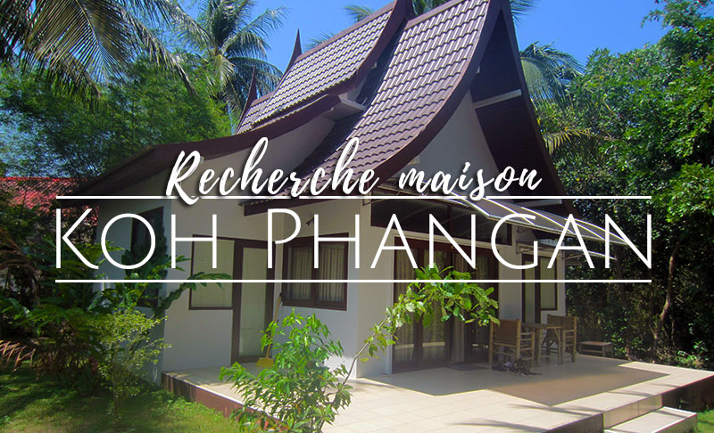 recherche appartement ou maison à Koh Phangan