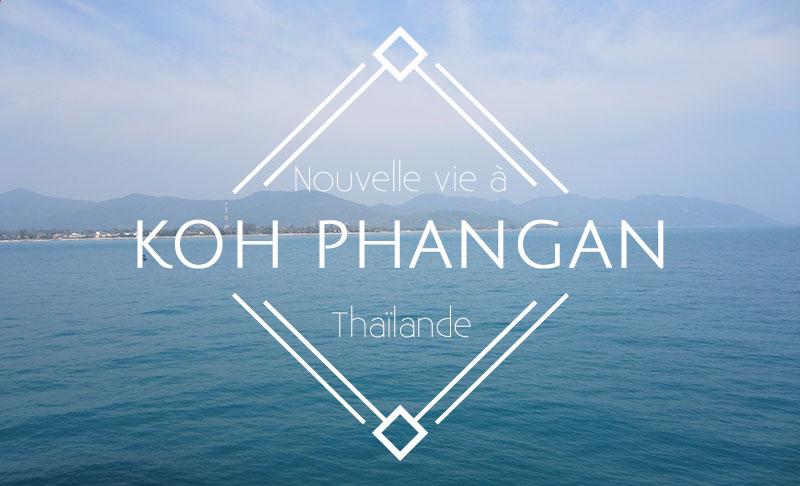 nouvelle vie à Koh Phangan
