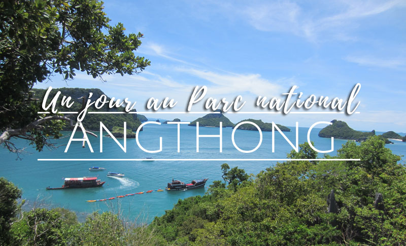 journée au parc national d'Angthong